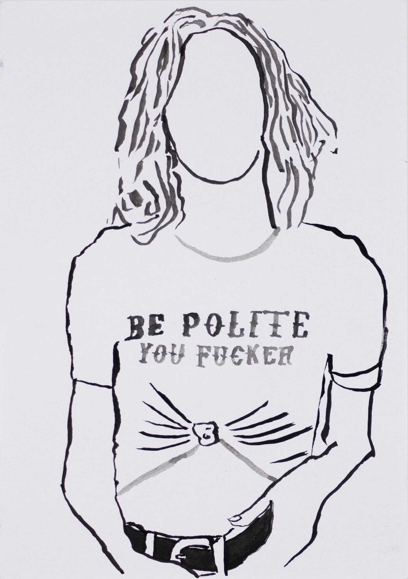 """Zeichnung, Tusche auf Papier, 14,8x21cm, T-Shirt mit Aufdruck """"be polite you fucker"""", Künstlerin: Franziska King"""
